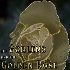 goblins-and-gold-rose